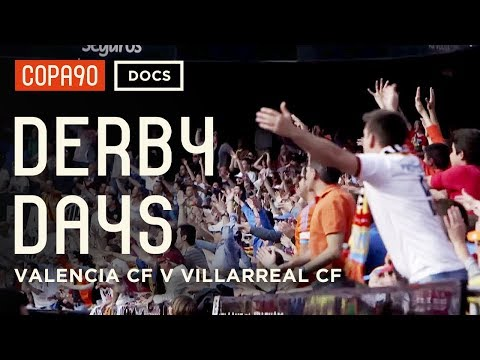 Battle of the Brothers – Valencia CF vs Villarreal CF | Derby Days