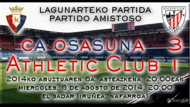 Amistoso: CA Osasuna 3 – Athletic 1 (6/08/14)